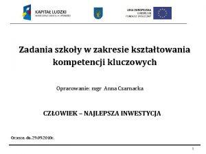 Zadania szkoy w zakresie ksztatowania kompetencji kluczowych Opracowanie