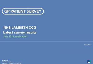 NHS LAMBETH CCG Latest survey results July 2019