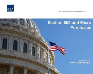 U S General Services Administration Section 508 and