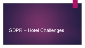 GDPR Hotel Challenges Hospitality Unprepared for GDPR The