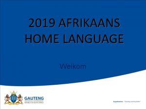2019 AFRIKAANS HOME LANGUAGE Welkom Vraestel 1 Begripslees