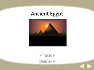 Ancient Egypt 7 th grade Chapter 4 Egyptian