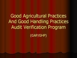 Good Agricultural Practices And Good Handling Practices Audit