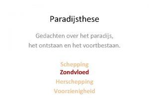Paradijsthese Gedachten over het paradijs het ontstaan en