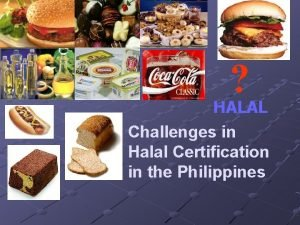 HALAL Challenges in Halal Certification in the Philippines