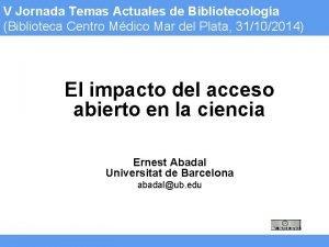 V Jornada Temas Actuales de Bibliotecologa Biblioteca Centro
