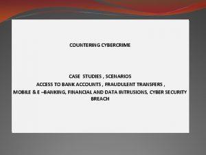 COUNTERING CYBERCRIME COUNTERING FINANCING TERRORISM C D E