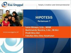 HIPOTESIS Pertemuan 7 Laras Sitoayu S Gz MKM