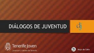 DILOGOS DE JUVENTUD Mojo de Caa DILOGOS DE