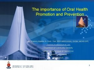 The importance of Oral Health ORAL HEALTH Promotion