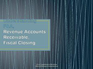 Understanding FA Revenue Accounts Receivable Fiscal Closing UCLA