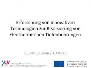 Erforschung von innovativen Technologien zur Realisierung von Geothermischen