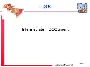IDOC Intermediate DOCument Intermediate DOCument Page 1 A