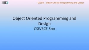 CSE 5 xx Object Oriented Programming and Design