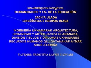 SAN ANDRS JACHA YATIQA UTA HUMANIDADES Y CS