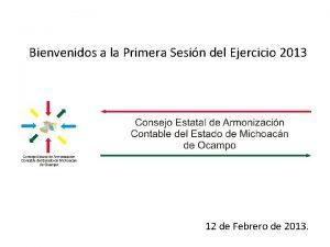 Bienvenidos a la Primera Sesin del Ejercicio 2013
