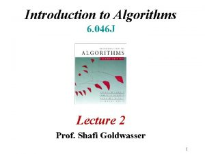 Introduction to Algorithms 6 046 J Lecture 2