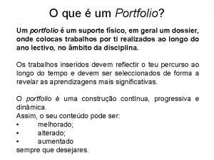 O que um Portfolio Um portfolio um suporte
