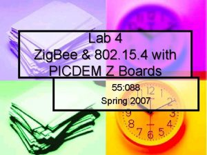 Lab 4 Zig Bee 802 15 4 with