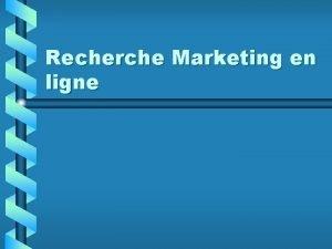 Recherche Marketing en ligne Exemple de recherche Votre
