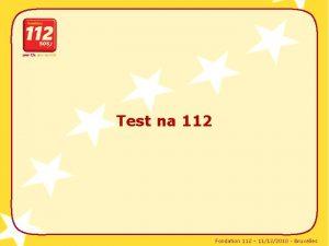 Test na 112 Fondation 112 11122010 Bruxelles Zavolte