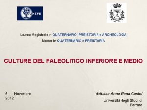 Laurea Magistrale in QUATERNARIO PREISTORIA e ARCHEOLOGIA Master