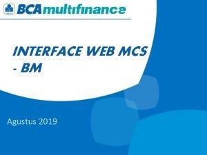 INTERFACE WEB MCS BM Agustus 2019 INTERFACE WEB