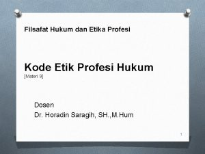 Filsafat Hukum dan Etika Profesi Kode Etik Profesi