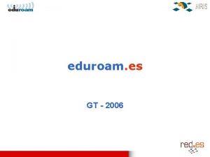 eduroam es GT 2006 Indice eduroam q Draft