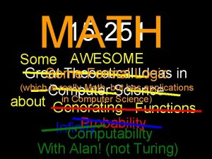 MATH 15 251 Some AWESOME Great Theoretical Ideas