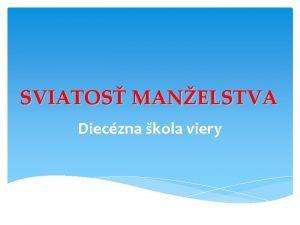 SVIATOS MANELSTVA Dieczna kola viery DVE OTZKY Preo