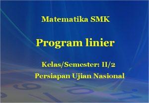 Matematika SMK Program linier KelasSemester II2 Persiapan Ujian