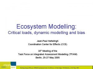 Ecosystem Modelling Critical loads dynamic modelling and bias