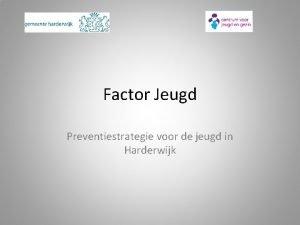 Factor Jeugd Preventiestrategie voor de jeugd in Harderwijk