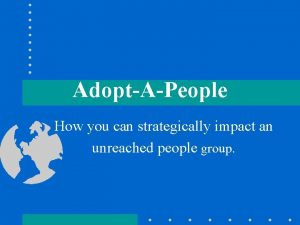 AdoptAPeople How you can strategically impact an unreached