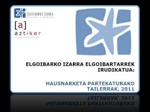 SARRERA EGITASMOA TOPAGUNEA Euskara Elkarteen Federazioa ELGOIBARKO IZARRA