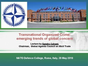 Global Security Challenges Transnational Organized Crime emerging trends