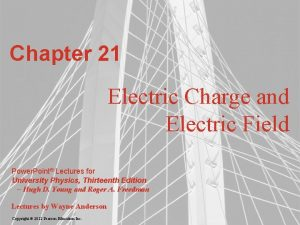 Chapter 21 Electric Charge and Electric Field Power