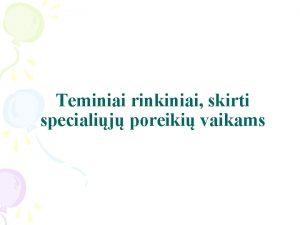 Teminiai rinkiniai skirti specialij poreiki vaikams Ugdymo metu