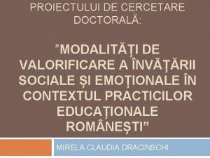 PROIECTULUI DE CERCETARE DOCTORAL MODALITI DE VALORIFICARE A