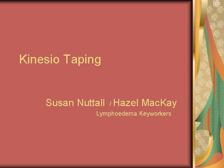Kinesio Taping Susan Nuttall Hazel Mac Kay Lymphoedema