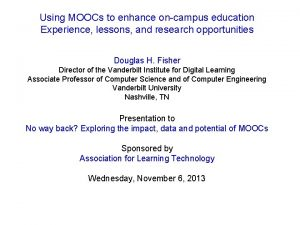 Using MOOCs to enhance oncampus education Experience lessons