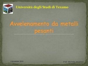 Universit degli Studi di Teramo Avvelenamento da metalli