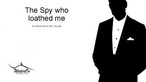 The Spy who loathed me An Introduction to