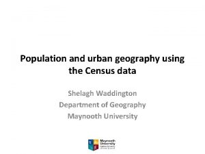 Population and urban geography using the Census data