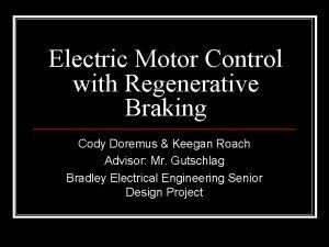 Electric Motor Control with Regenerative Braking Cody Doremus