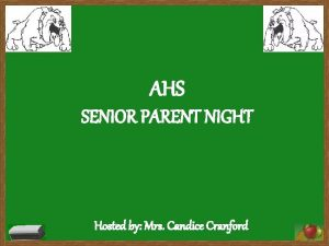 AHS SENIOR PARENT NIGHT Hosted by Mrs Candice
