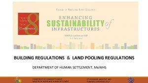 BUILDING REGULATIONS LAND POOLING REGULATIONS DEPARTMENT OF HUMAN