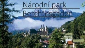 Nrodn park Berchtesgaden Kde Rozkld se na jihovchod