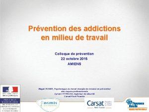 Prvention des addictions en milieu de travail Colloque